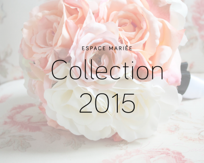La nouvelle collection 2015 en boutique